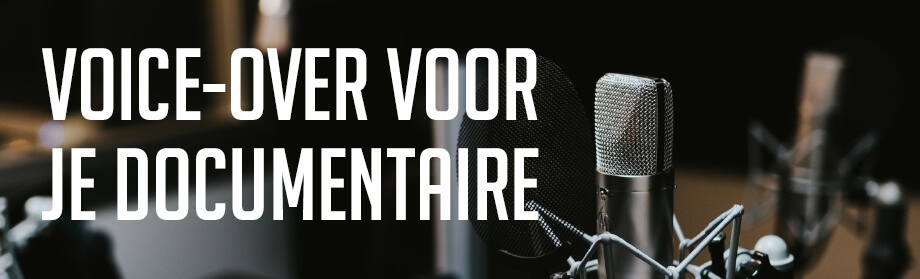 Voice-over voor je documentaire